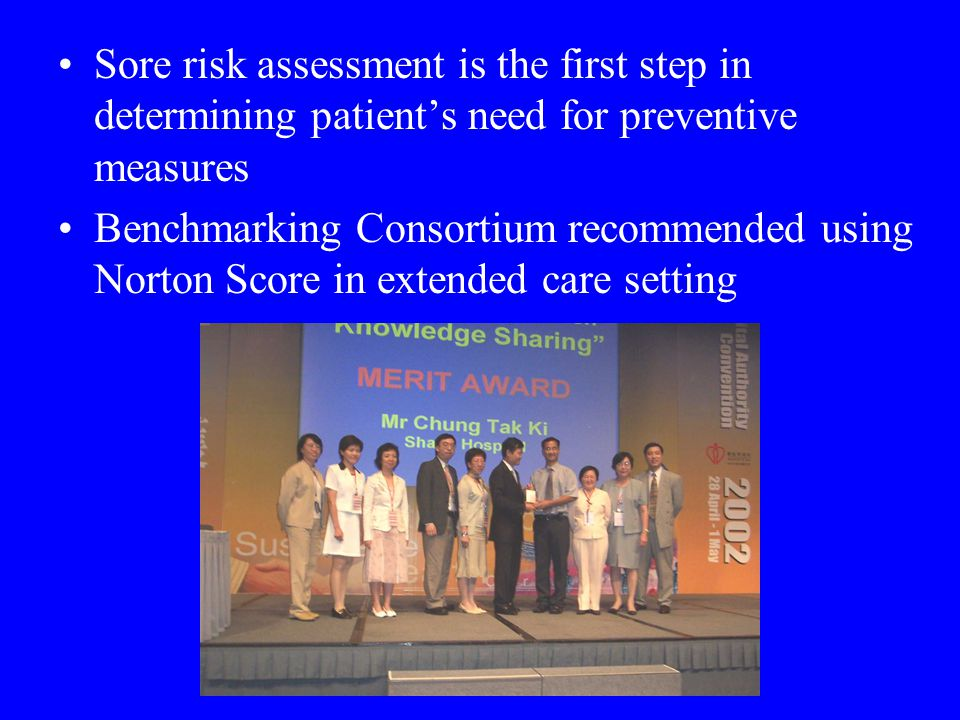 Sore risk assessment is the first step in determining patient's need for preventive measures