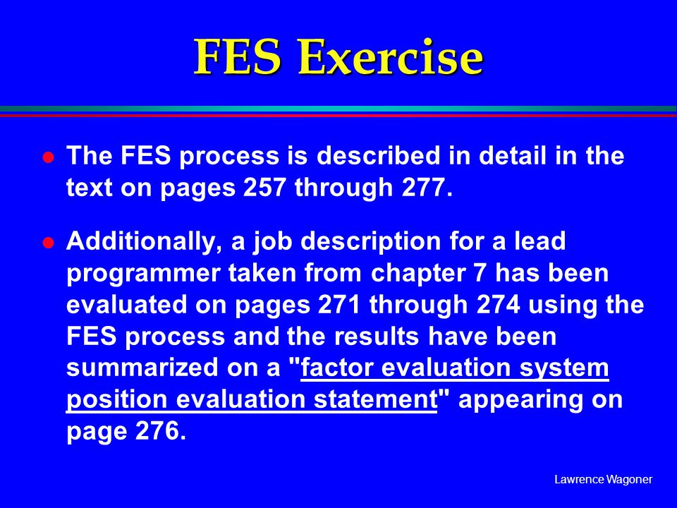 FES Exercise The FES process is described in detail in the text on pages 257 through 277.