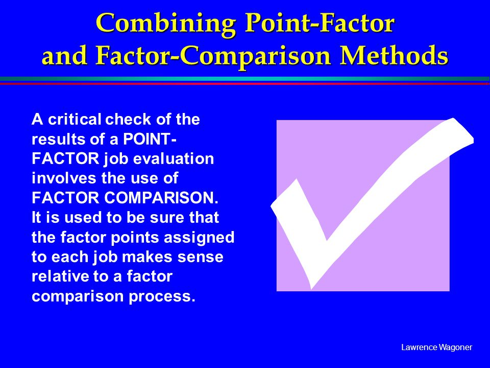 Combining Point-Factor and Factor-Comparison Methods