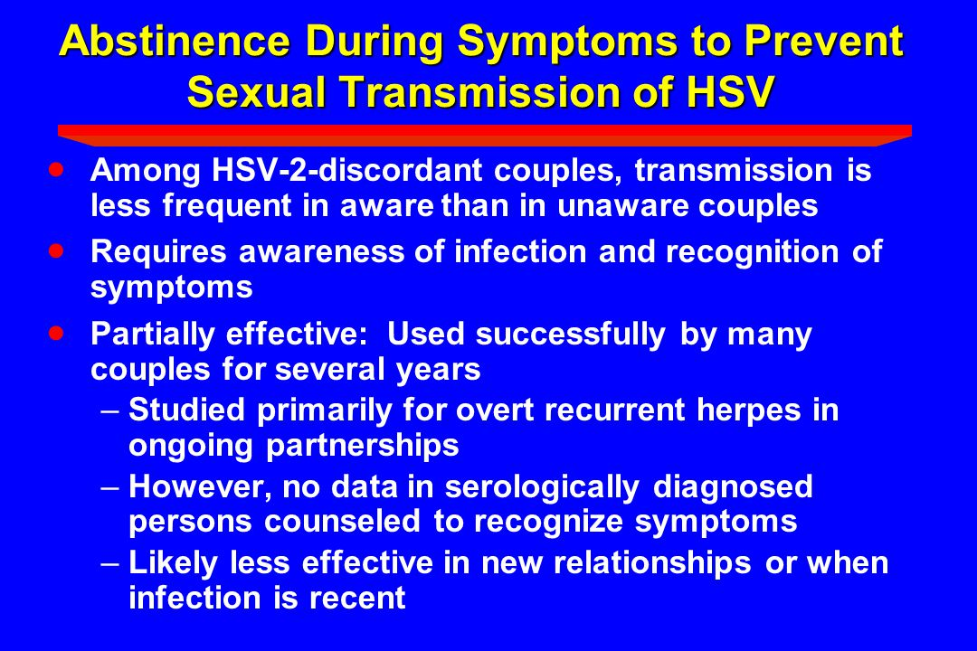 Abstinence During Symptoms to Prevent Sexual Transmission of HSV