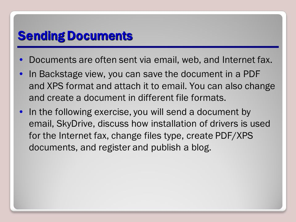 Sending Documents Documents are often sent via email, web, and Internet fax.