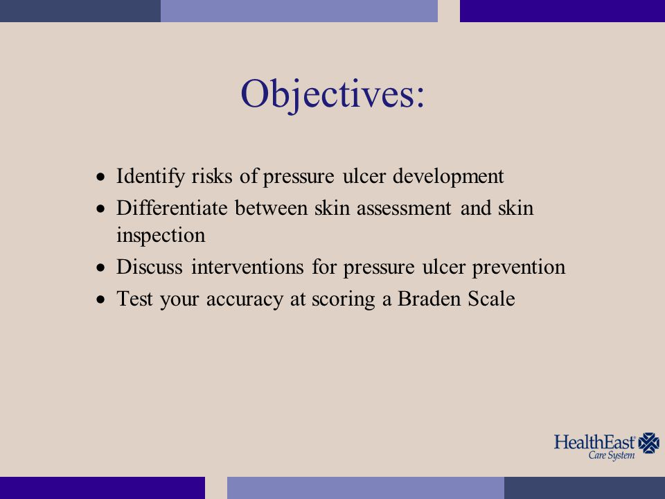 Objectives: Identify risks of pressure ulcer development