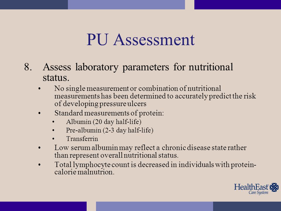 PU Assessment Assess laboratory parameters for nutritional status.