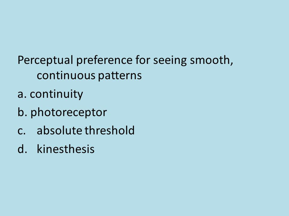 Perceptual preference for seeing smooth, continuous patterns