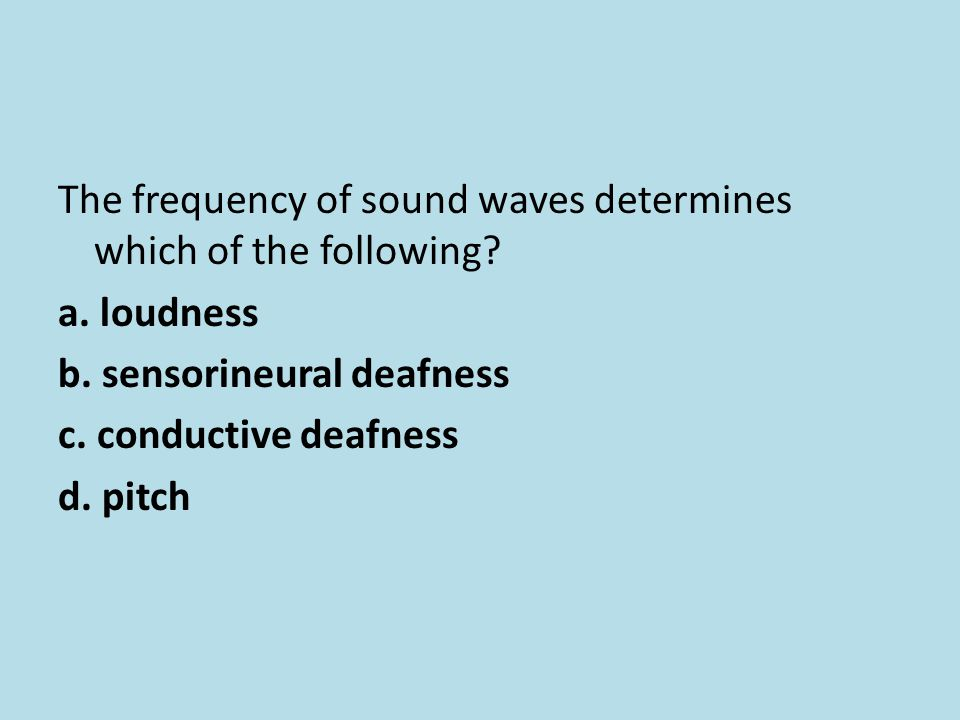 The frequency of sound waves determines which of the following. a