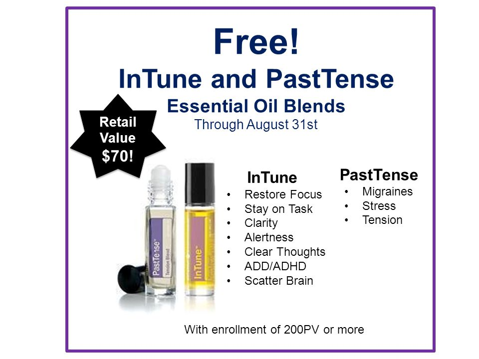 Free! InTune and PastTense Essential Oil Blends $70! PastTense InTune
