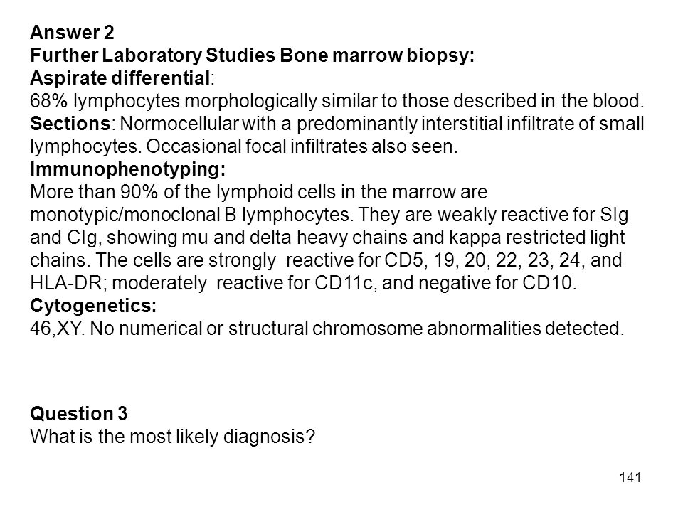 Answer 2 Further Laboratory Studies Bone marrow biopsy:
