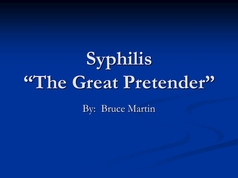 Syphilis The Great Pretender