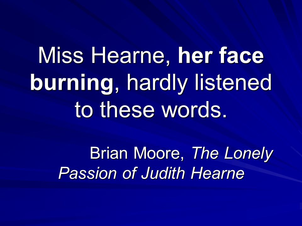 Miss Hearne, her face burning, hardly listened to these words