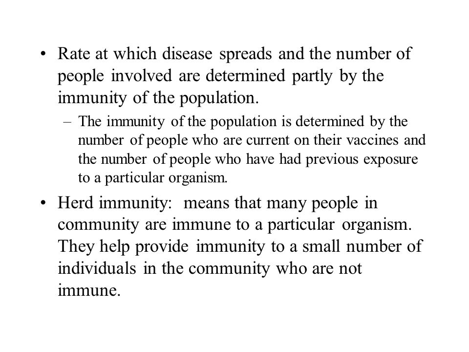 Rate at which disease spreads and the number of people involved are determined partly by the immunity of the population.