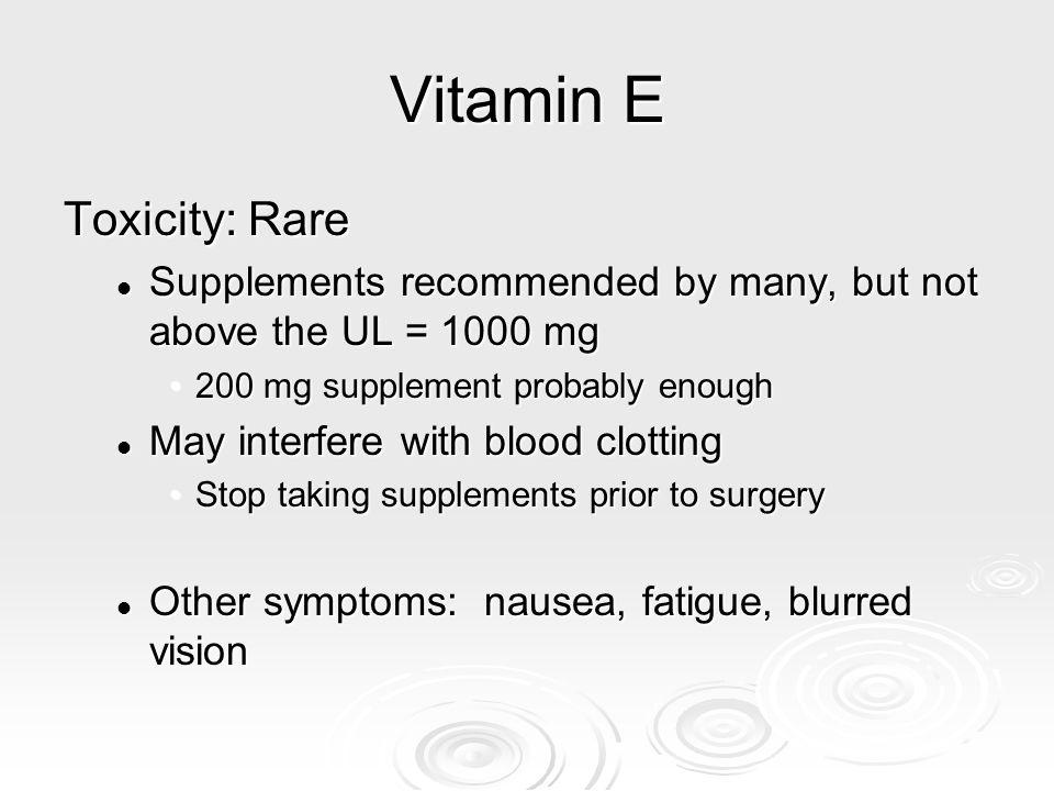 Vitamin E Toxicity: Rare