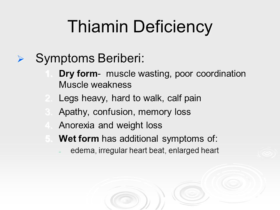 Thiamin Deficiency Symptoms Beriberi: