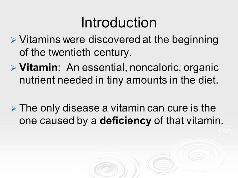 Introduction Vitamins were discovered at the beginning of the twentieth century.