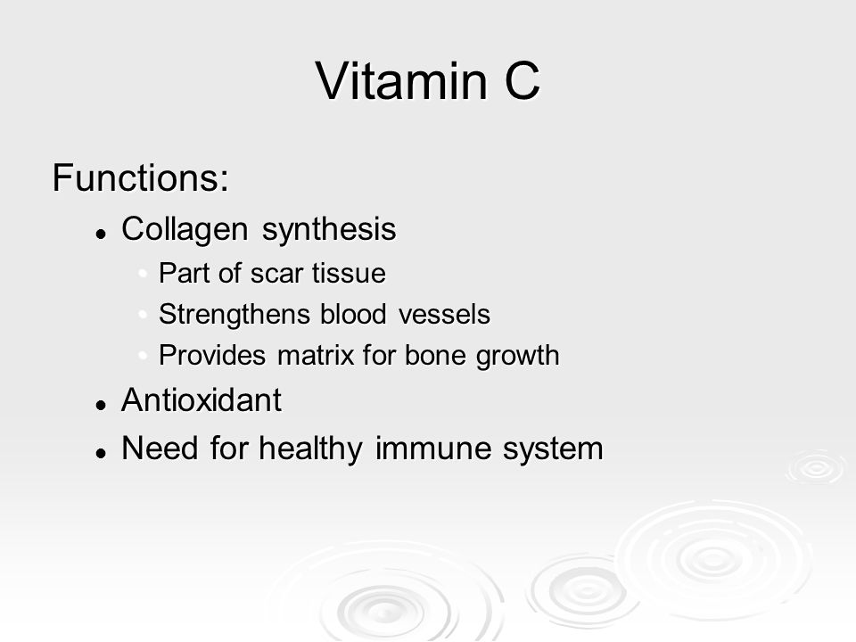 Vitamin C Functions: Collagen synthesis Antioxidant