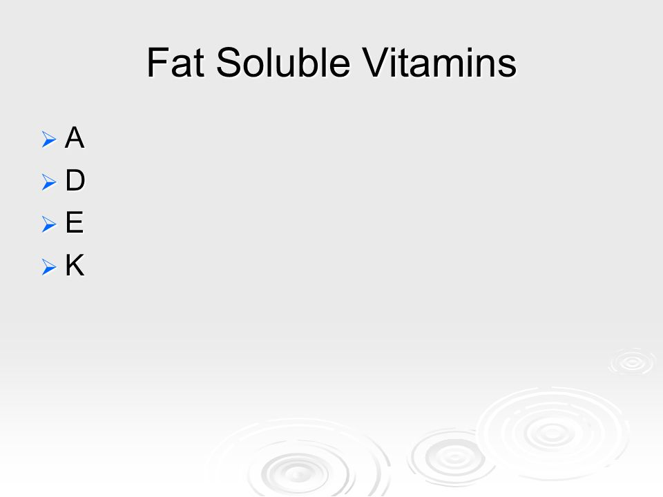 Fat Soluble Vitamins A D E K