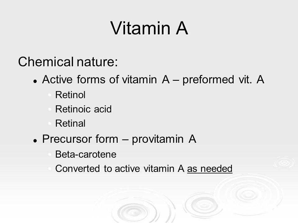 Vitamin A Chemical nature: