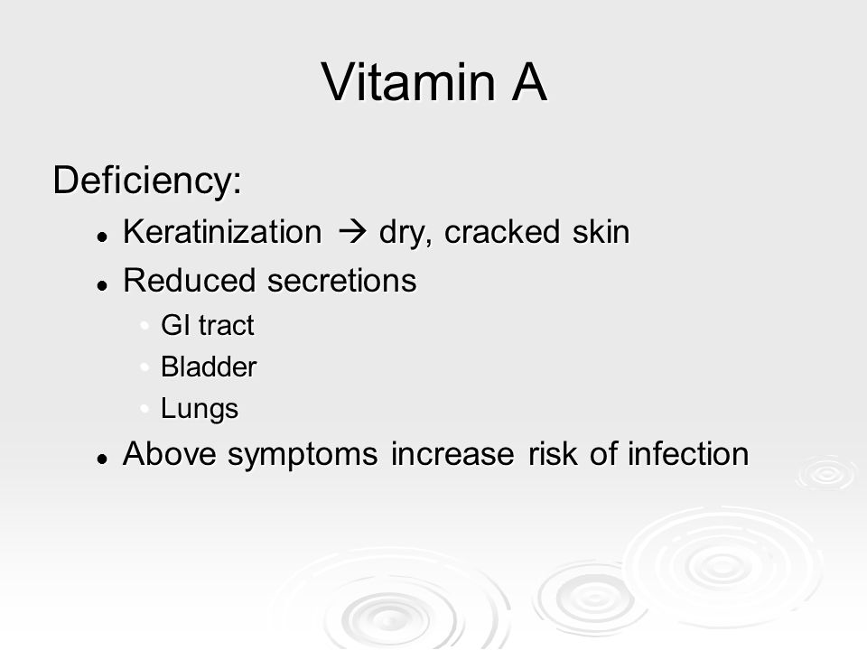 Vitamin A Deficiency: Keratinization  dry, cracked skin