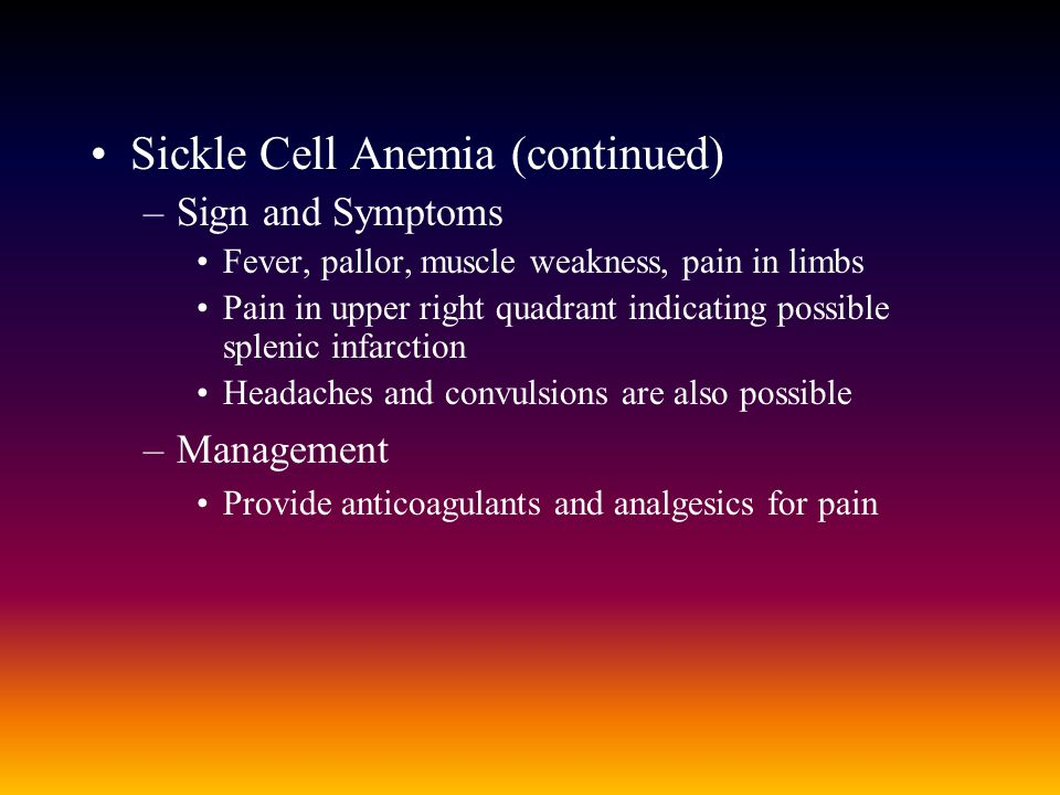 Sickle Cell Anemia (continued)