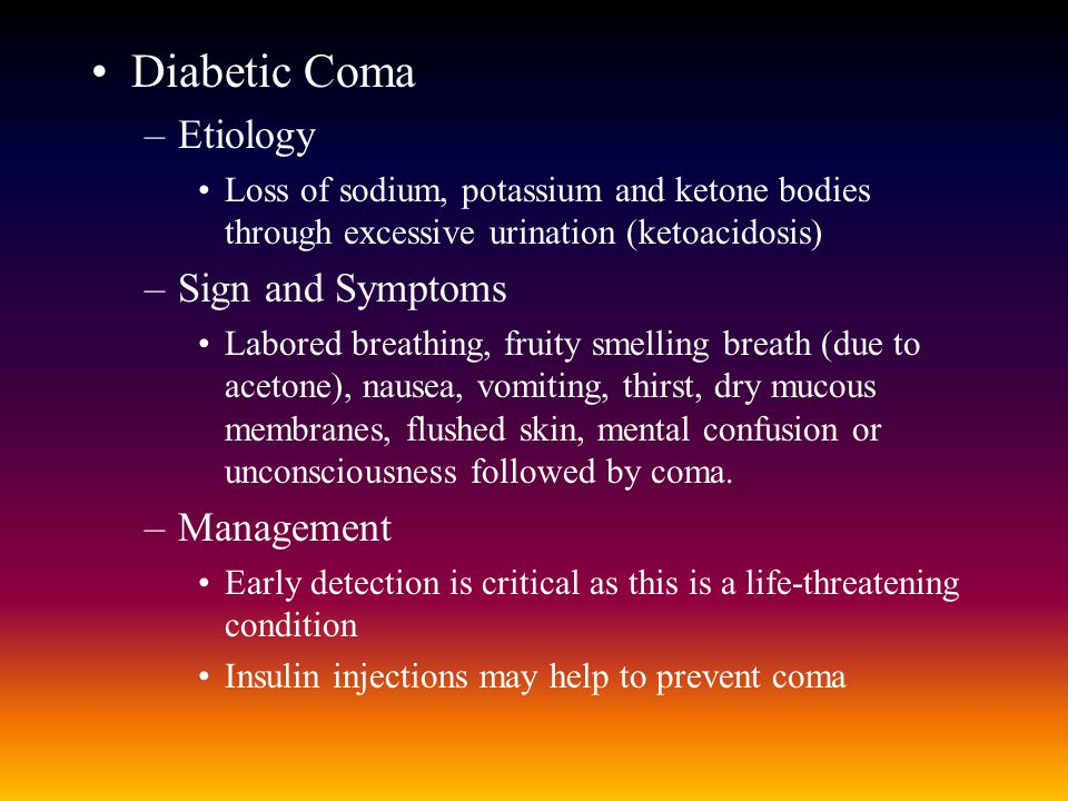 Diabetic Coma Etiology Sign and Symptoms Management