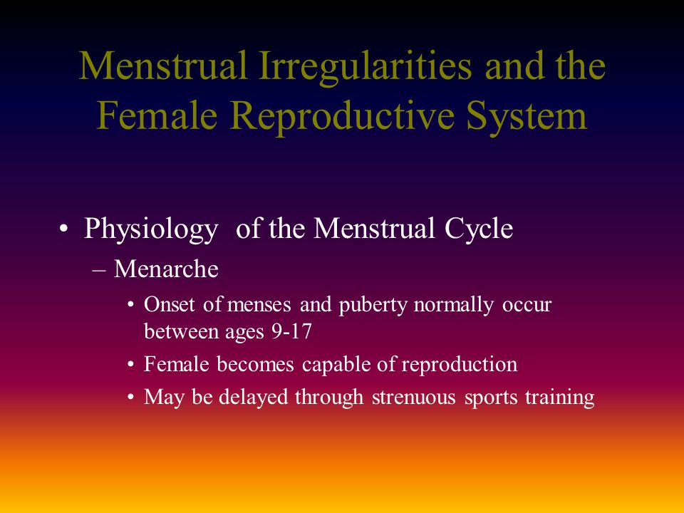 Menstrual Irregularities and the Female Reproductive System