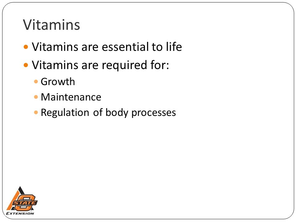 Vitamins Vitamins are essential to life Vitamins are required for: