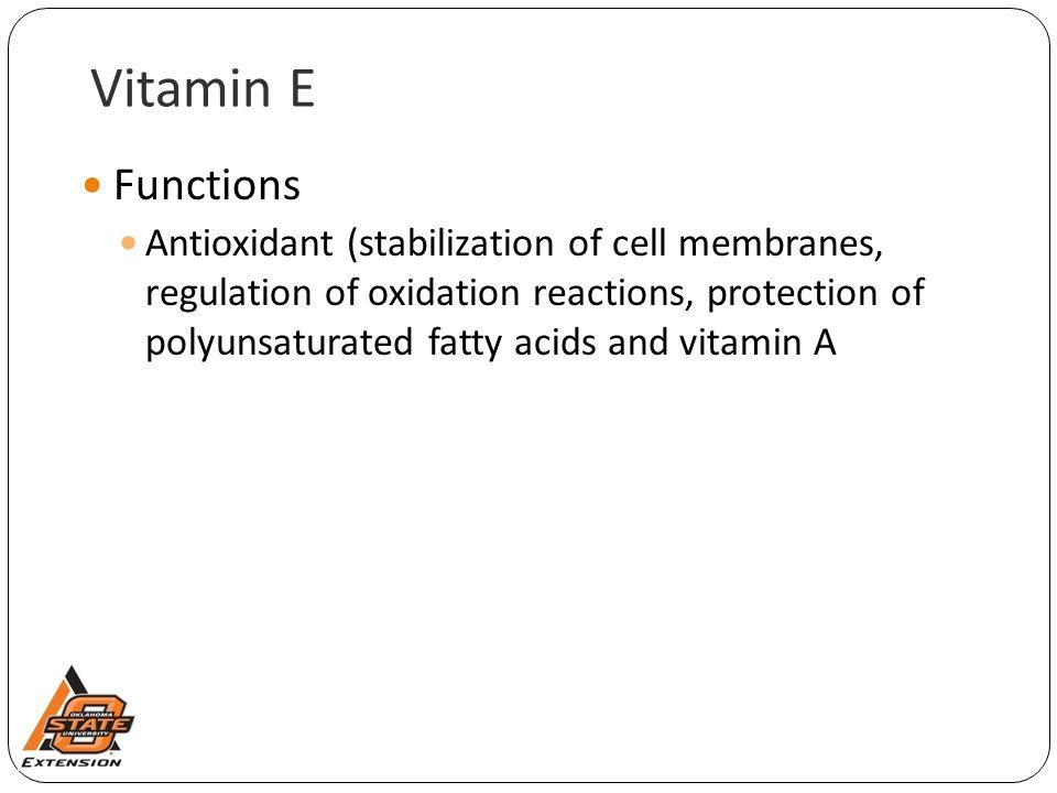 Vitamin E Functions.