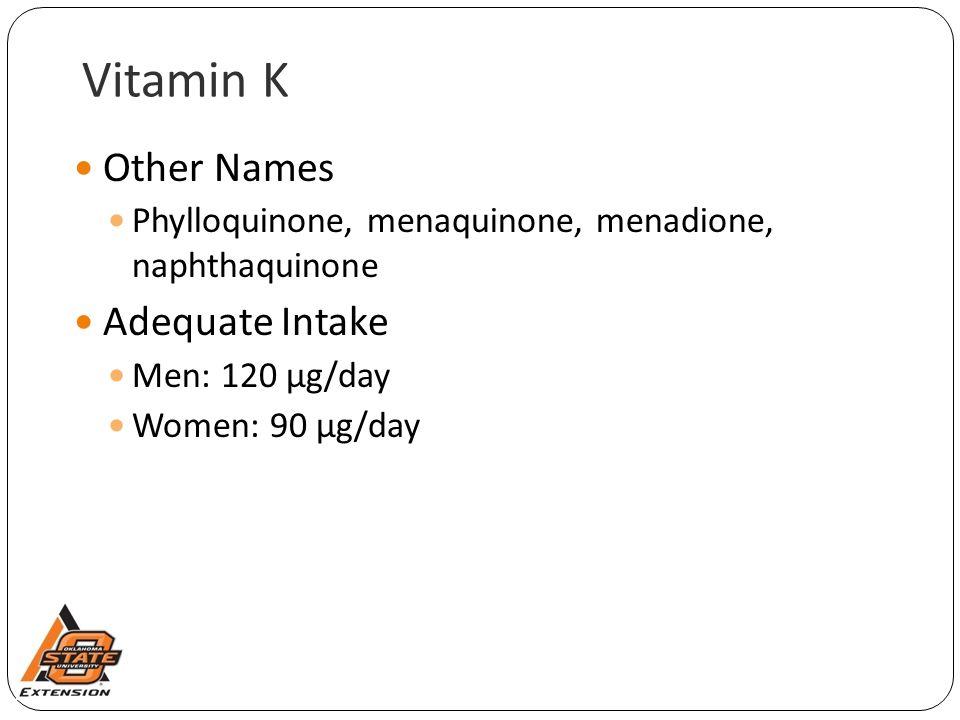 Vitamin K Other Names Adequate Intake