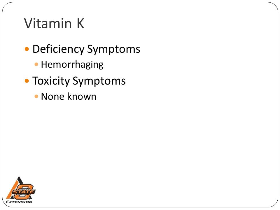 Vitamin K Deficiency Symptoms Toxicity Symptoms Hemorrhaging