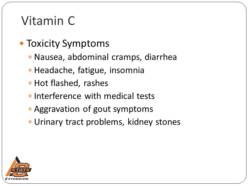 Vitamin C Toxicity Symptoms Nausea, abdominal cramps, diarrhea