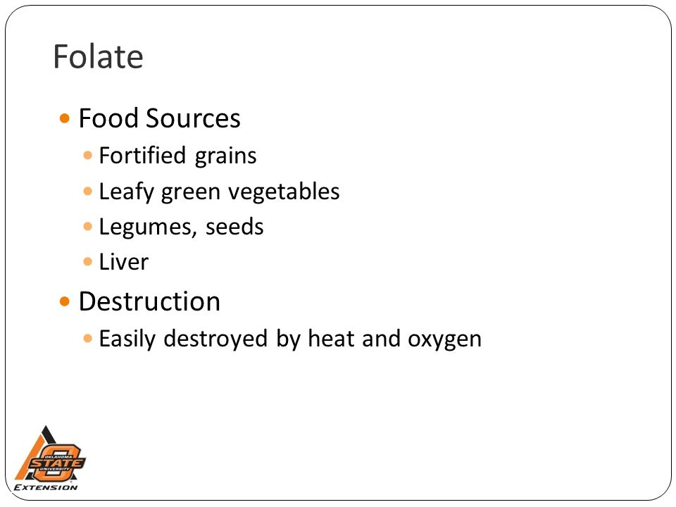 Folate Food Sources Destruction Fortified grains