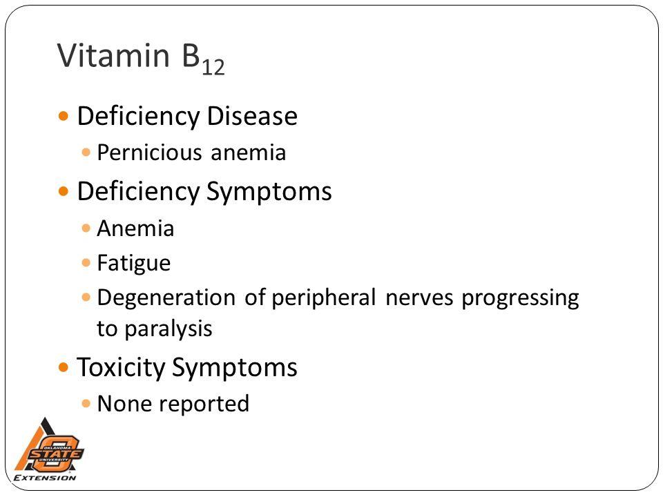 Vitamin B12 Deficiency Disease Deficiency Symptoms Toxicity Symptoms