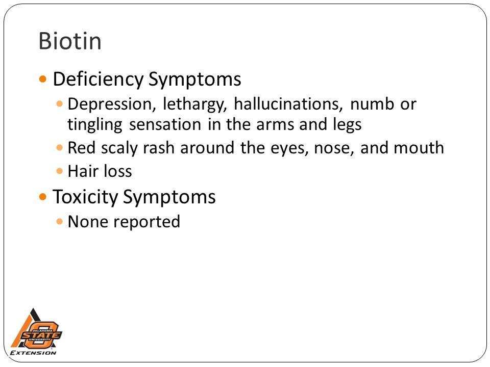 Biotin Deficiency Symptoms Toxicity Symptoms