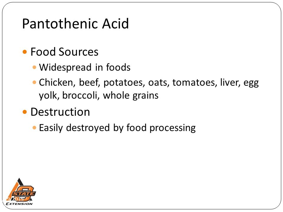 Pantothenic Acid Food Sources Destruction Widespread in foods