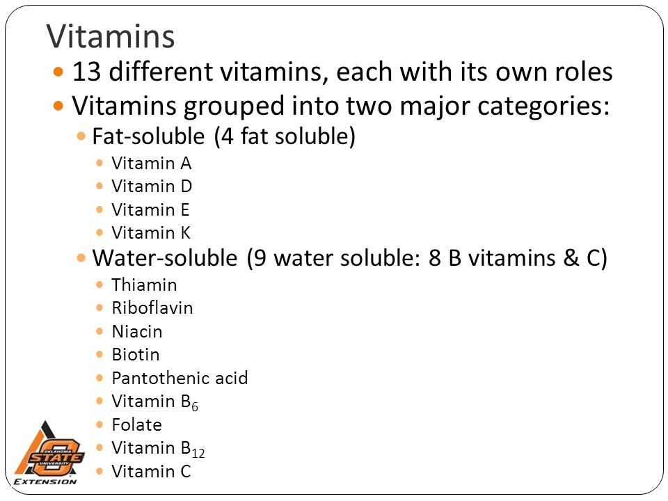 Vitamins 13 different vitamins, each with its own roles