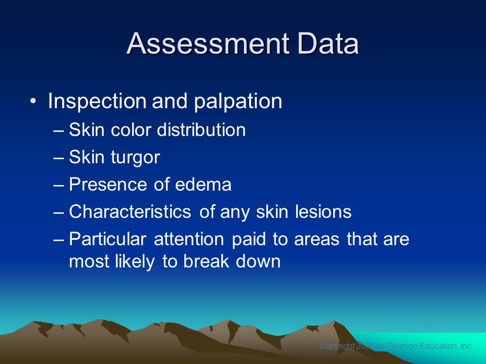 Assessment Data Inspection and palpation Skin color distribution