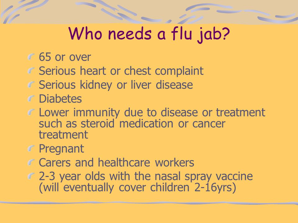 Who needs a flu jab 65 or over Serious heart or chest complaint