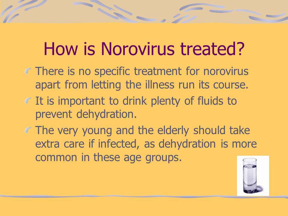 How is Norovirus treated