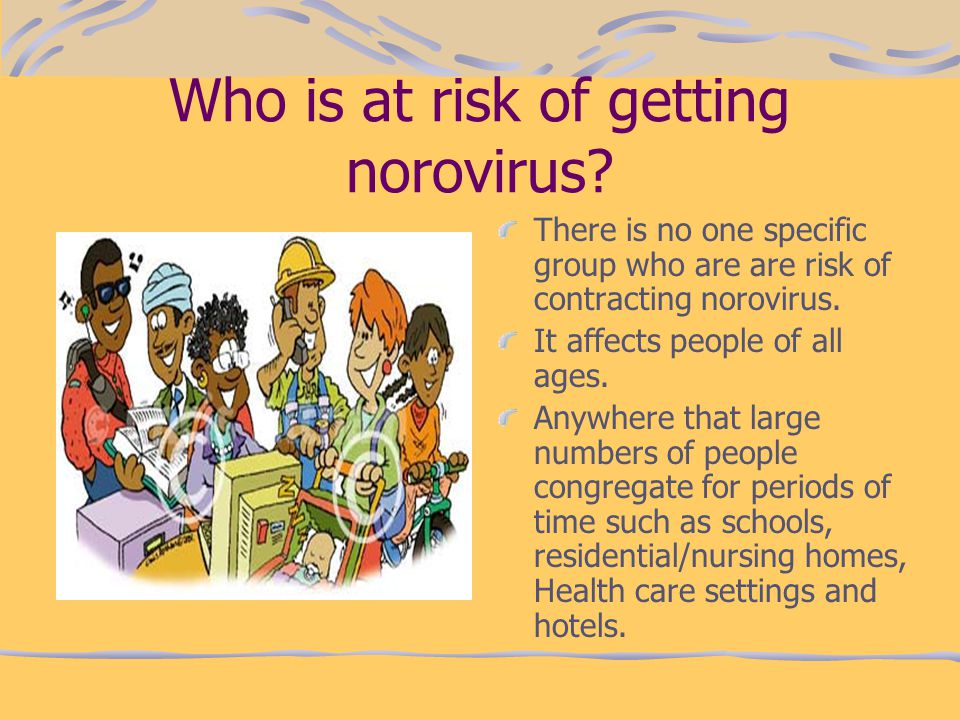 Who is at risk of getting norovirus