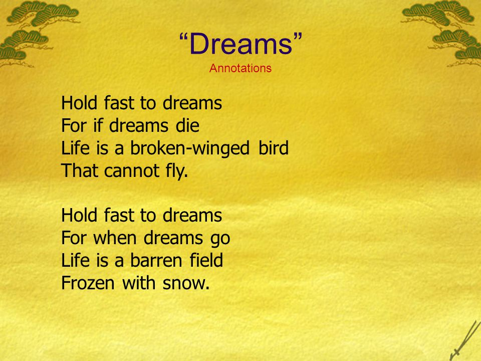 Dreams Annotations Hold fast to dreams For if dreams die
