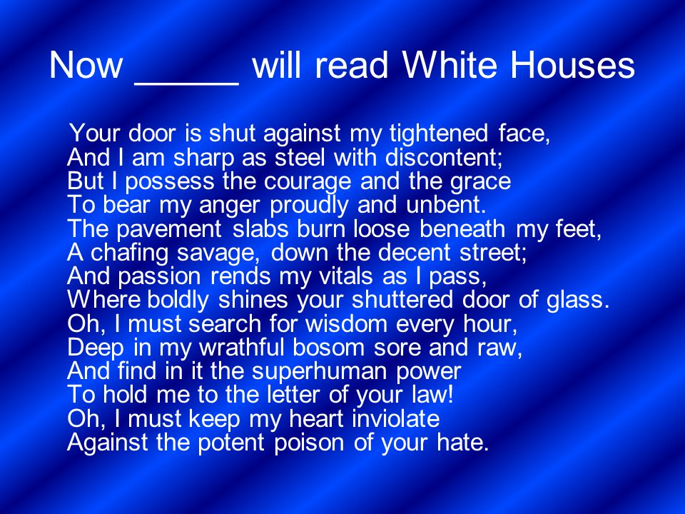 Now _____ will read White Houses