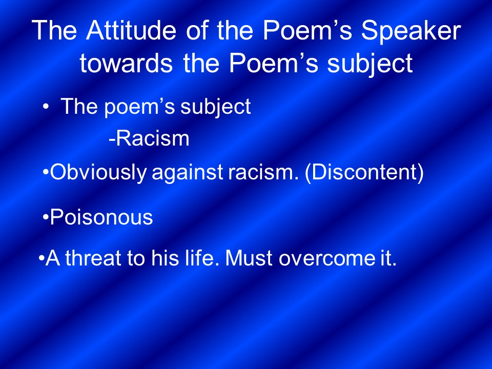 The Attitude of the Poem's Speaker towards the Poem's subject
