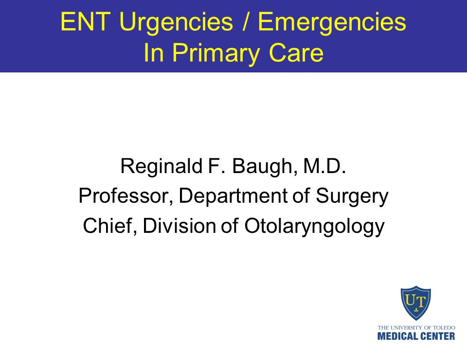 ENT Urgencies / Emergencies In Primary Care