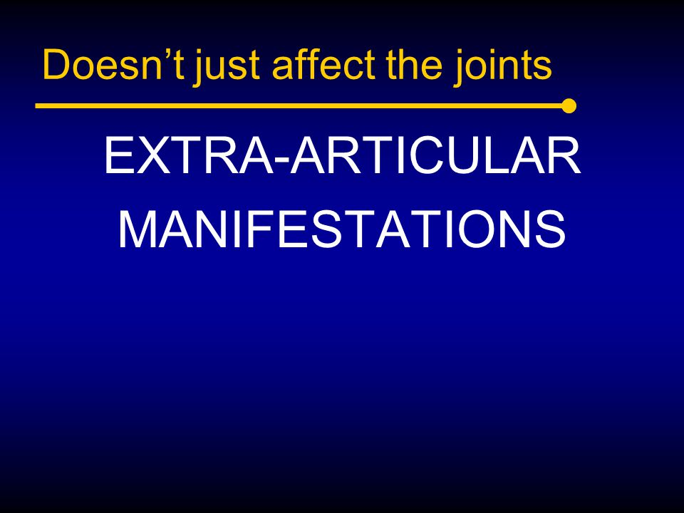 Doesn't just affect the joints