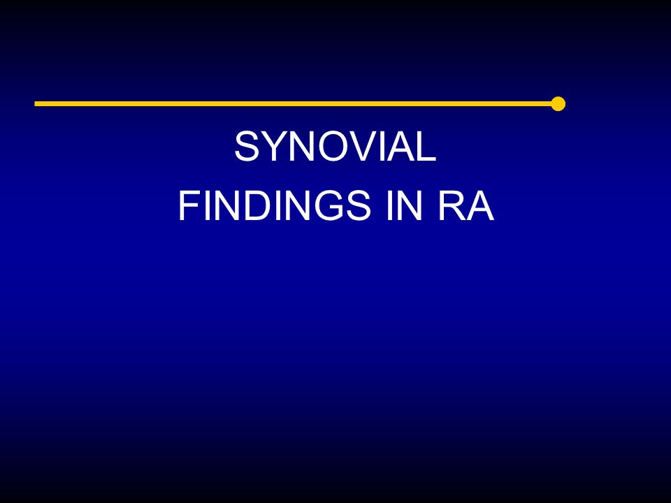 SYNOVIAL FINDINGS IN RA