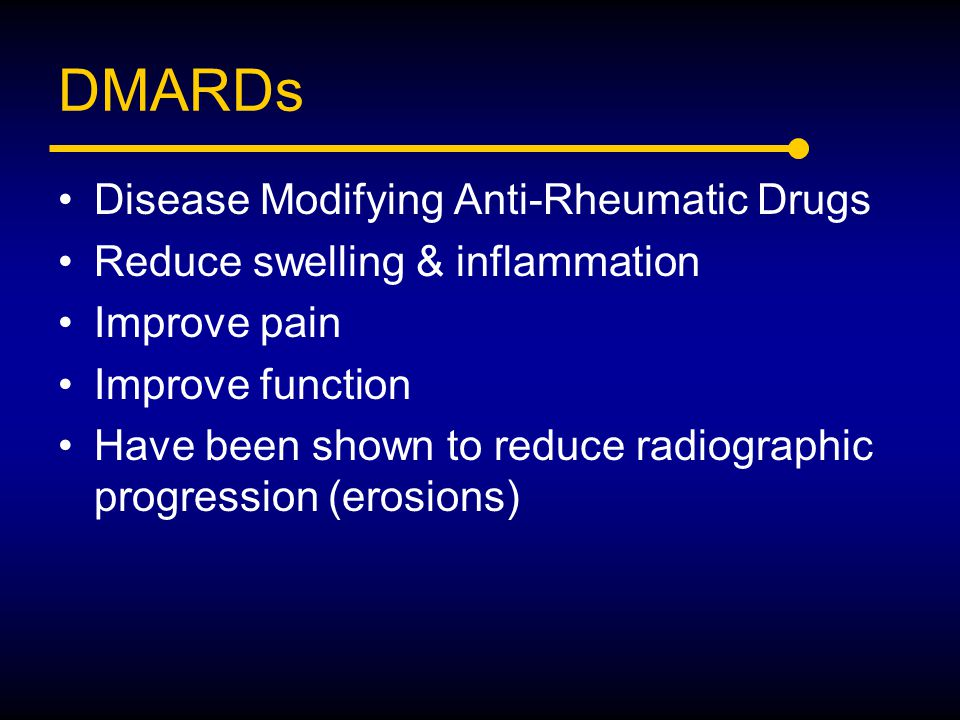 DMARDs Disease Modifying Anti-Rheumatic Drugs
