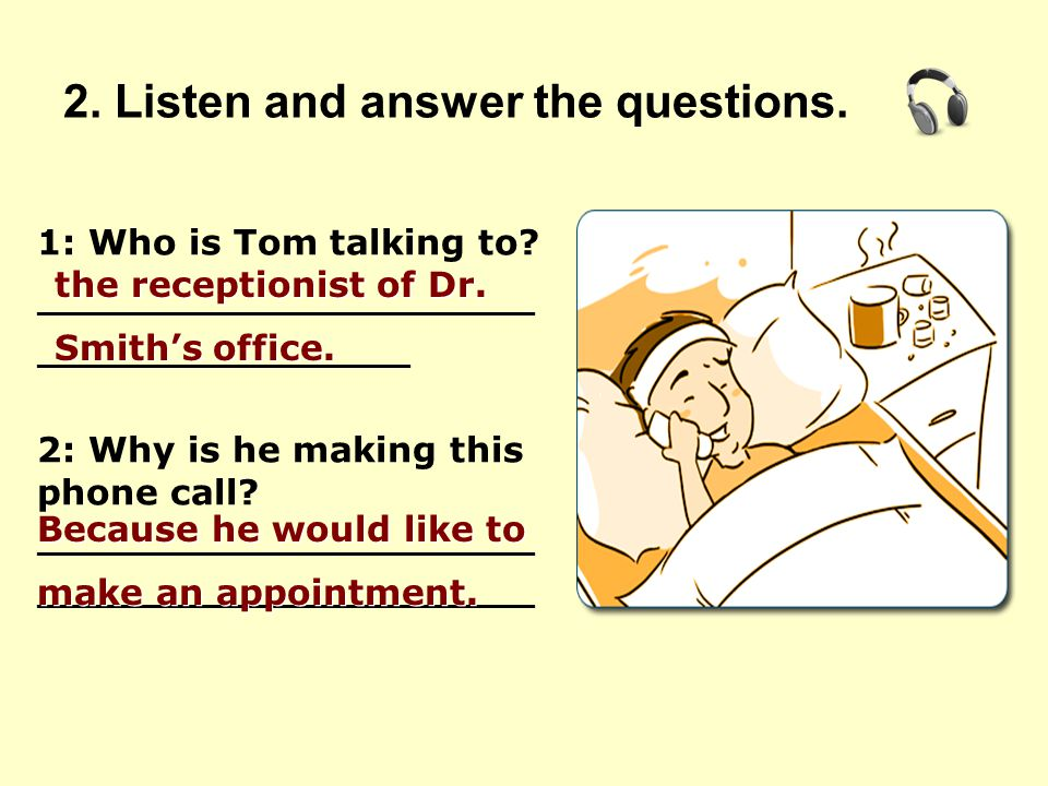 2. Listen and answer the questions.
