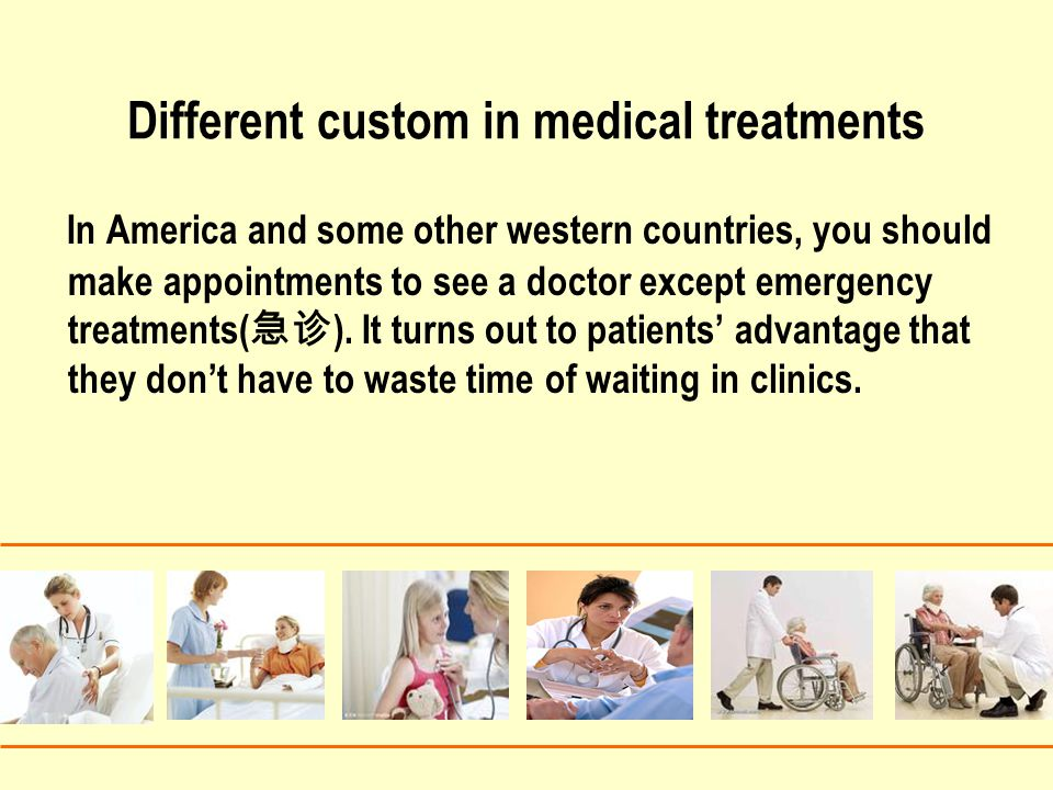 Different custom in medical treatments
