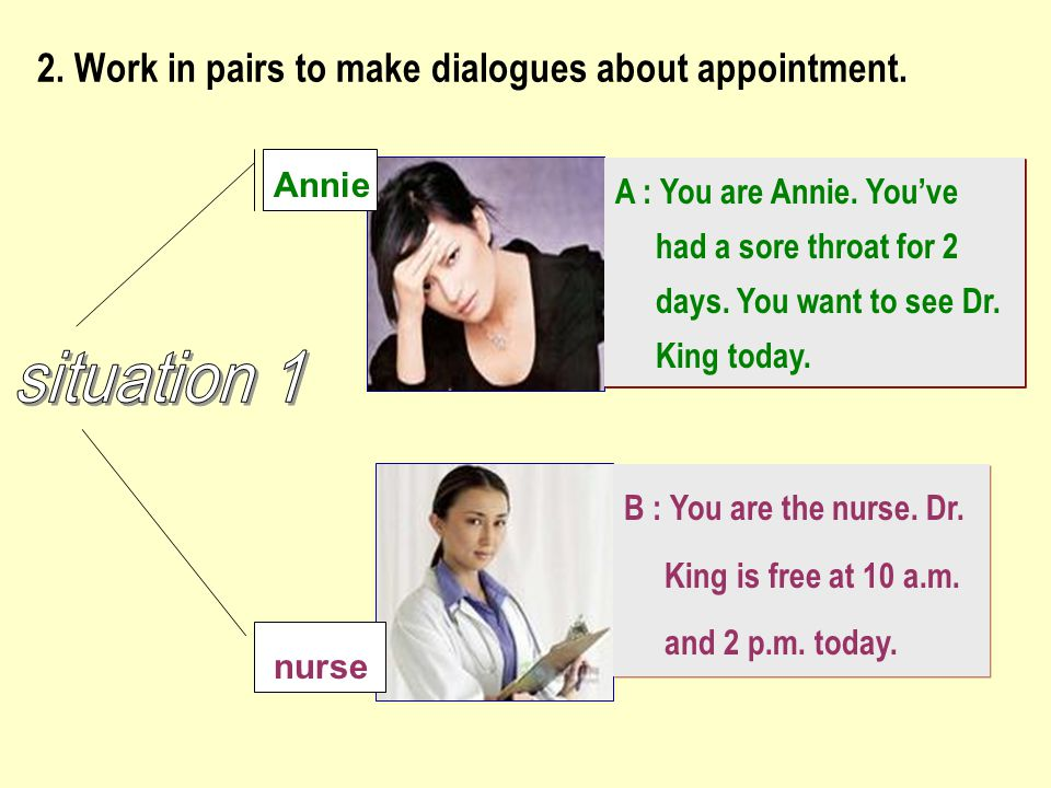 2. Work in pairs to make dialogues about appointment.