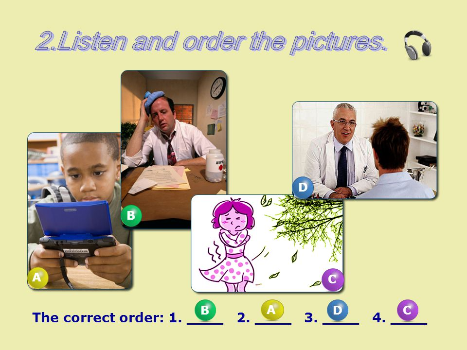 2.Listen and order the pictures.