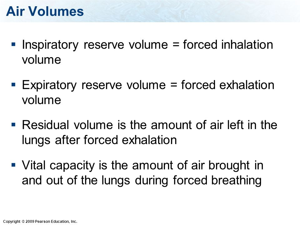 Air Volumes Inspiratory reserve volume = forced inhalation volume